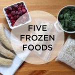 5 frozen foods to keep on hand