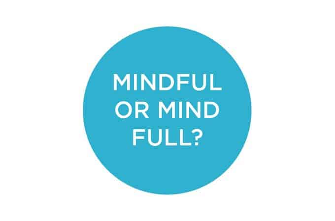 mindful or mind full? some thoughts on mindful eating