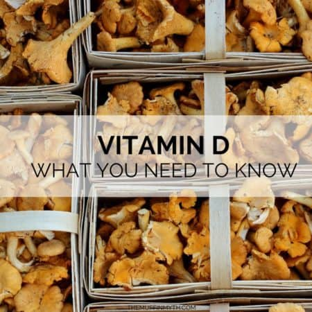 Photo of mushrooms with text overlay that reads: vitamin D what you need to know