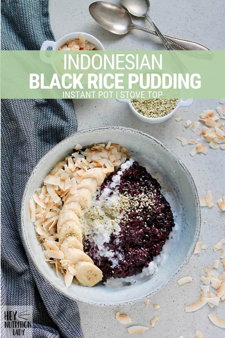 Indonesian Black Rice Pudding is a healthy vegan recipe that's perfect for breakfast or dessert! Made with coconut milk and naturally sweetened with coconut sugar, this rice pudding recipe can be made on the stove top or in the Instant Pot. #instantpotricepudding #blackricepudding