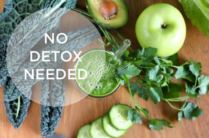 no detox needed! // www.heynutritionlady.com
