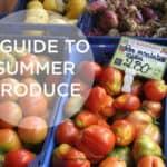 A guide to summer produce // www.heynutritionlady.com