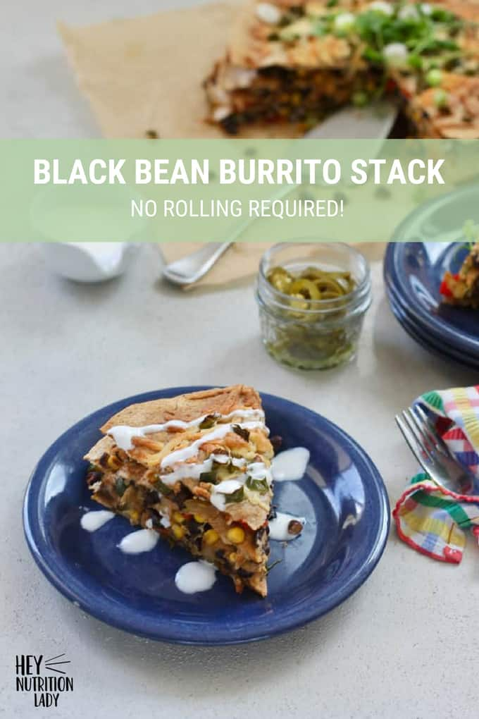 Black Bean Burrito Stack! This easy riff on a vegetarian burrito is simple to make - no rolling required. It's just healthy layers of beans, veggies, and cheese stacked then baked. #vegetarian #burrito #easy #recipe #simple #healthy #blackbeans #beans #mexican