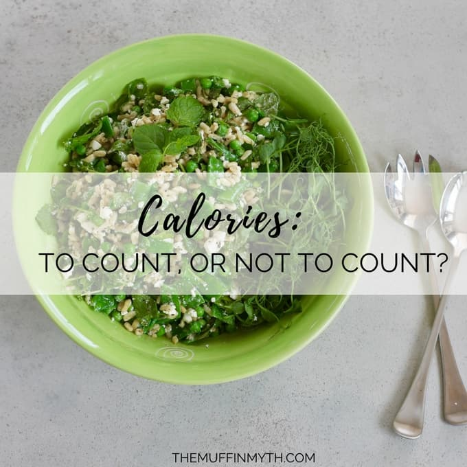 Calories – To Count, Or Not To Count?