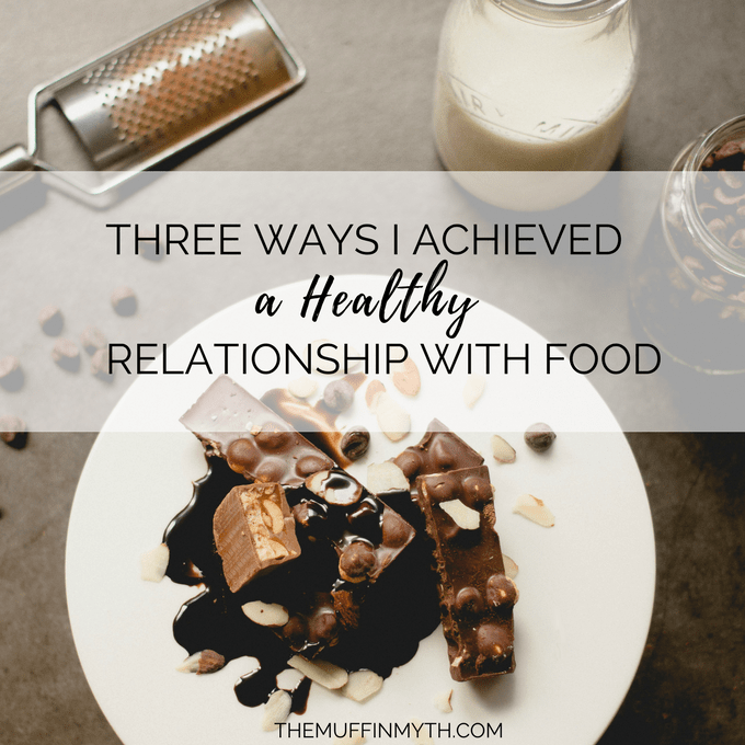 three ways I achieved a healthy relationship with food // www.heynutritionlady.com