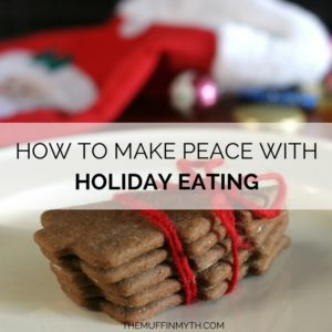 how to make peace with holiday eating // www.heynutritionlady.com