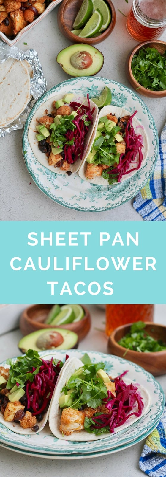 Sheet Pan Cauliflower Tacos with Halloumi and Black Beans - easy enough to whip up for a weeknight dinner, and delicious enough to impress a crowd. Easily vegan and gluten free.  #vegetarian #tacos #recipe #sheetpan #onepan #mexican #halloumi #beans