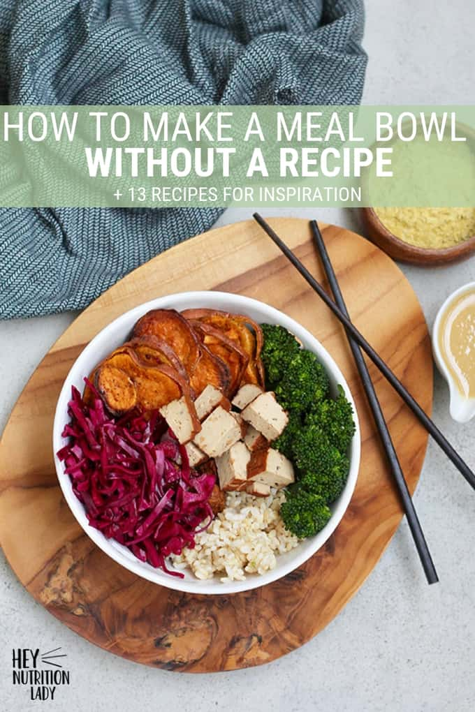 How to make a meal bowl without a recipe + 13 meal bowl ideas for inspiration! #mealprep #mealbowl #vegetarian #vegan #easy #healthy