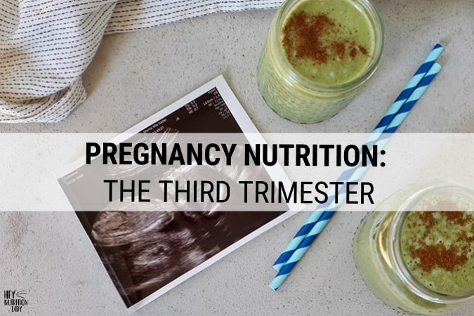 Pregnancy Nutrition – The Third Trimester